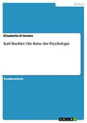 Karl Buehler: Die Krise der Psychologie - eBook - Elisabetta D'Amato,