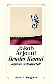 Kemal Kayankaya Band 5: Bruder Kemal - eBook - Jakob Arjouni,