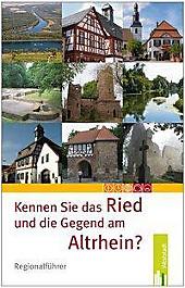 Kennen Sie das Ried und die Gegend am Altrhein?.  - Buch
