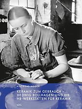 Keramik zum Gebrauch - Hedwig Bollhagen und die HB-Werkstätten für Keramik - eBook - Andreas Heger,