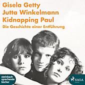 Kidnapping Paul - Die Geschichte einer Entführung (Ungekürzt) - eBook - Gisela Getty, Jutta Winkelmann,