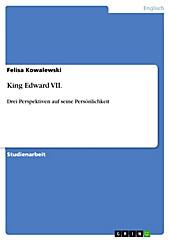 King Edward VII. - eBook - Felisa Kowalewski,