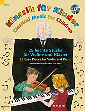 Klassik für Kinder, für Violine u. Klavier, m. Audio-CD; Classical Music for Children, for Violin and Piano, w. Audio-CD.  - Buch