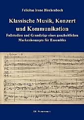 Klassische Musik, Konzert und Kommunikation. Felicitas Irene Birckenbach, - Buch - Felicitas Irene Birckenbach,
