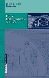 Kleine Kulturgeschichte der Haut - eBook - - -,