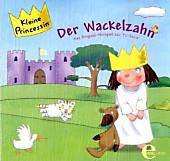 Kleine Prinzessin - Der Wackelzahn, 1 Audio-CD
