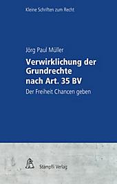 Kleine Schriften zum Recht KSR: Verwirklichung der Grundrechte nach Art. 35 BV - eBook - Jörg Paul Müller,