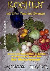 Kochen mit Elfen, Feen und Zwergen -vegetarisch und vegan- - eBook - Johannes Allgäuer,