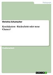 Koedukation - Rückschritt oder neue Chance? - eBook - Christina Schumacher,