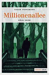Köln-Krimi: Millionenallee - eBook - Edgar Franzmann,