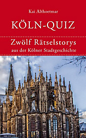 Köln-Quiz - eBook - Kai Althoetmar,