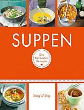 König & Berg Kochbücher: Suppen - eBook - - -,