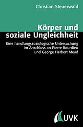 Körper und soziale Ungleichheit. Christian Steuerwald, - Buch - Christian Steuerwald,