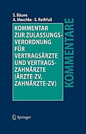 Kommentar zur Zulassungsverordnung für Vertragsärzte und Vertragszahnärzte (Ärzte-ZV, Zahnärzte-ZV) - eBook - Sven Rothfuß, Andreas Meschke, Stefan Bäune,