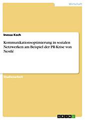 Kommunikationsoptimierung in sozialen Netzwerken am Beispiel der PR-Krise von Nestlé - eBook - Inessa Koch,