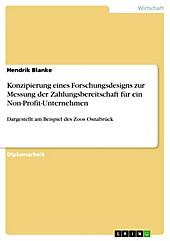Konzipierung eines Forschungsdesigns zur Messung der Zahlungsbereitschaft für ein Non-Profit-Unternehmen - eBook - Hendrik Blanke,