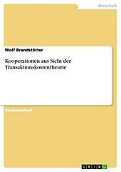 Kooperationen aus Sicht der Transaktionskostentheorie - eBook - Wolf Brandstötter,