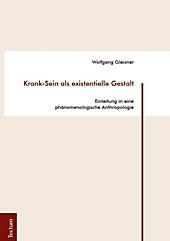 Krank-Sein als existentielle Gestalt. Wolfgang Gleixner, - Buch - Wolfgang Gleixner,