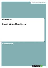 Kreativität und Intelligenz - eBook - Maria Christ,