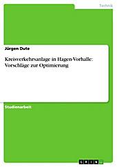 Kreisverkehrsanlage in Hagen-Vorhalle: Vorschläge zur Optimierung - eBook - Jürgen Dute,
