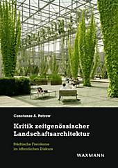 Kritik zeitgenössischer Landschaftsarchitektur - eBook - Constanze A. Petrow,