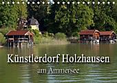 Künstlerdorf Holzhausen am Ammersee (Tischkalender 2017 DIN A5 quer)