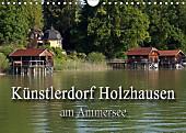 Künstlerdorf Holzhausen am Ammersee (Wandkalender 2017 DIN A4 quer)