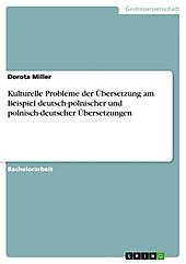 Kulturelle Probleme der Übersetzung am Beispiel deutsch-polnischer und polnisch-deutscher Übersetzungen - eBook - Dorota Miller,
