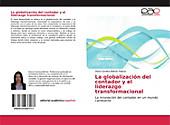 La globalización del contador y el liderazgo transformacional : La innovación del contador en un mundo cambiante