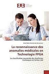 La reconnaissance des anomalies médicales en Technologie FPGA. Amel Baba Hamed née Bensemain, - Buch - Amel Baba Hamed née Bensemain,