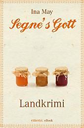 Landkrimi: Segne's Gott - eBook - Ina May,