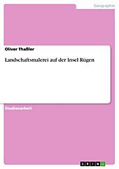 Landschaftsmalerei auf der Insel Rügen - eBook - Oliver Thaßler,