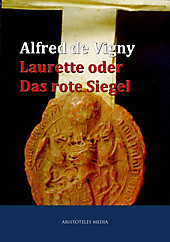 Laurette oder Das rote Siegel - eBook - Alfred de Vigny,