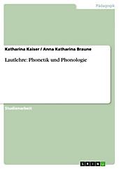 Lautlehre: Phonetik und Phonologie - eBook - Anna Katharina Braune, Katharina Kaiser,