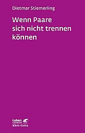 Leben lernen: 184 Wenn Paare sich nicht trennen können. - eBook - Dietmar Stiemerling,