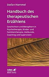 Leben lernen: 221 Handbuch des therapeutischen Erzählens - eBook - Stefan Hammel,