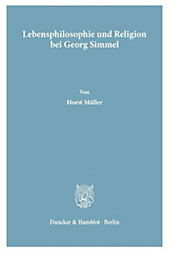 Lebensphilosophie und Religion bei Georg Simmel.. Horst Müller, - Buch - Horst Müller,