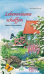 Lebensräume schaffen - eBook - Wolf Richard Günzel,