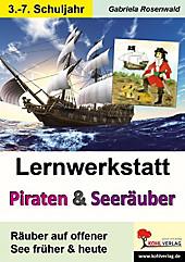 Lernwerkstatt Piraten & Seeräuber früher und heute. Gabriela Rosenwald, - Buch - Gabriela Rosenwald,