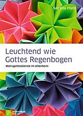 Leuchtend wie Gottes Regenbogen - eBook - Martina Plieth,