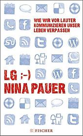 LG;-) Wie wir vor lauter Kommunizieren unser Leben verpassen - eBook - Nina Pauer,