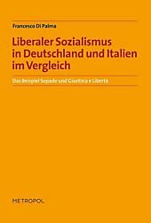 Liberaler Sozialismus in Deutschland und Italien im Vergleich. Francesco Di Palma, - Buch - Francesco Di Palma,