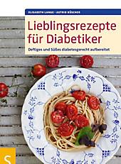 Lieblingsrezepte für Diabetiker - eBook - Astrid Büscher, Elisabeth Lange,
