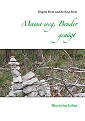 Mama weg, Bruder genügt - eBook - Evelyne Prem, Brigitte Prem,