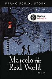 Marcelo in the Real World - eBook - Francisco X. Stork,