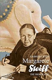 Margarete Steiff - eBook - Gabriele Katz,