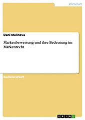 Markenbewertung und ihre Bedeutung im Markenrecht - eBook - Dani Malinova,