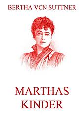 Marthas Kinder - eBook - Bertha von Suttner,