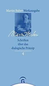 Martin Buber-Werkausgabe (MBW): .4 Schriften über das dialogische Prinzip. Martin Buber, - Buch - Martin Buber,