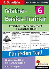 Mathe-Basics-Trainer, Für jeden Tag!: 6. Schuljahr. Hans-J. Schmidt, Kurt Kaldewey, - Buch - Hans-J. Schmidt, Kurt Kaldewey,
